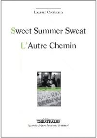 Laurent Contamin - Sweat Summer Sweat suivi de L'Autre Chemin.