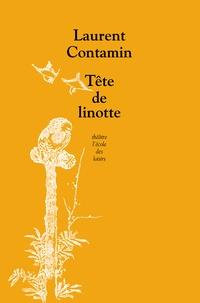 Laurent Contamin - Tête de linotte.