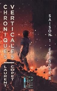 Laurent Copet - Chroniques verticales - Saison 1 épisode 6.
