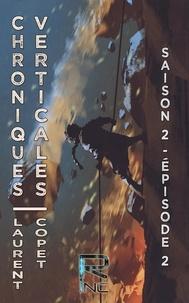 Laurent Copet - Chroniques Verticales - Saison 2 épisode 2.