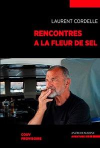 Laurent Cordelle - Rencontres à la fleur de sel.