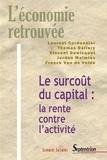 Laurent Cordonnier et Thomas Dallery - Le surcoût du capital : la rente contre l'activité.