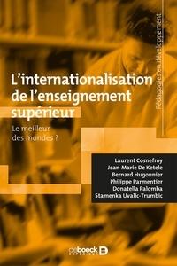 Laurent Cosnefroy et Jean-Marie De Ketele - L'internationalisation de l'enseignement supérieur - Le meilleur des mondes ?.