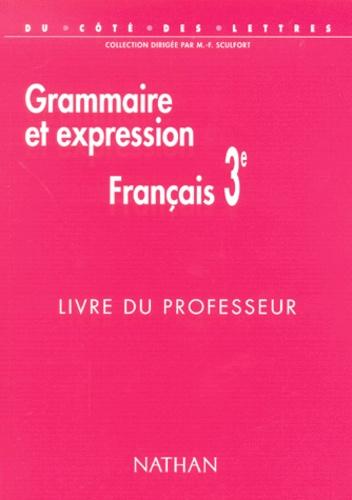 Francais 3eme Grammaire Et Expression Livre Du Professeur