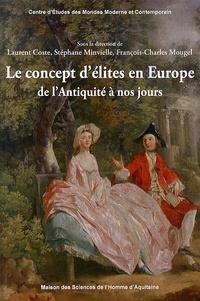 Laurent Coste et Stéphane Minvielle - Le concept d'élites en Europe de l'Antiquité à nos jours.