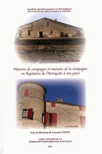 Laurent Coste - Maisons de campagne, maisons de la campagne en Aquitaine de l'Antiquité à nos jours.