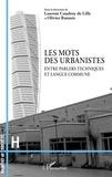 Laurent Coudroy de Lille et Olivier Ratouis - Les mots des urbanistes - Entre parlers techniques et langue commune.