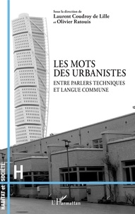 Les mots des urbanistes- Entre parlers techniques et langue commune - Laurent Coudroy de Lille |