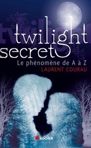 Laurent Courau - Twilight - Le phénomène de A à Z.