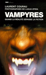 Laurent Courau - Vampyres - Quand la réalité dépasse la fiction.