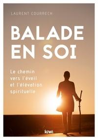 Laurent Courrech - Balade en soi - Le chemin vers l'éveil et l'élévation spirituelle.