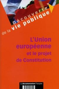 Laurent Coutron et Marion Gaillard - L'Union européenne et le projet de Constitution.