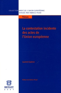 Laurent Coutron - La contestation incidente des actes de l'Union européenne.