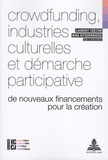 Laurent Creton et Kira Kitsopanidou - Crowdfunding, industries culturelles et démarche participative - De nouveaux financements pour la création.