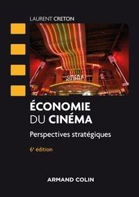 Laurent Creton - Economie du cinéma - 6 éd..