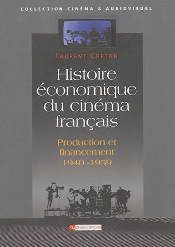 Histoire économique du cinéma français. Production et financement (1940-1959)