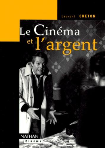 Laurent Creton - Le cinéma et l'argent.
