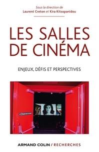 Laurent Creton et Kira Kitsopanidou - Les salles de cinéma - Enjeux, défis et perspectives.