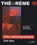 Laurent Creton - Villes cinématographiques - Ciné-lieux.