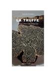 Laurent Croizier - Le petit livre de la truffe.