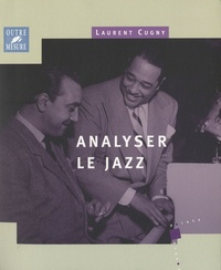 Laurent Cugny - Analyser le jazz.