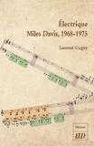 Laurent Cugny - Electrique Miles Davis, 1968-1975.