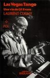 Laurent Cugny - Las Vegas tango - Une vie de Gil Evans.