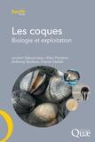 Laurent Dabouineau et Alain Ponsero - Les coques - Biologie et exploitation.