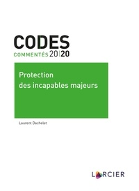 Laurent Dachelet - Protection des incapables majeurs.