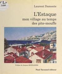 Laurent Damonte - L'Estaque, mon village, au temps des pite-mouffe.