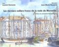 Laurent Damonte et Jean-Marie Gassend - Les derniers voiliers francs de la rade de Marseille.