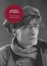 Laurent Danchin et André Roumieux - Artaud et l'asile.