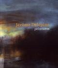 Laurent Danchin et Jérôme Delépine - Jérôme Delépine, peintures.