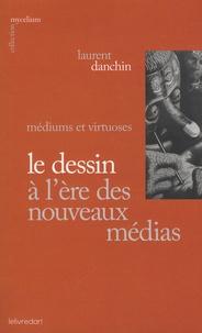 Laurent Danchin - Le dessin à l'ère des nouveaux médias.