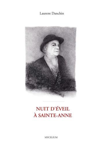 Laurent Danchin - Nuit d'éveil à Saint-Anne.