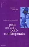 Laurent Danchin - Pour un art postcontemporain.