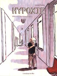 Laurent Dandoy - Hypoxie - Histoire d'une hospitalisation.