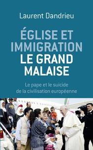 Laurent Dandrieu - Eglise et immigration : le grand malaise - Le pape et le suicide de la civilisation européenne.