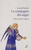 Laurent Dandrieu - La compagnie des anges - Petite vie de Fra Angelico.
