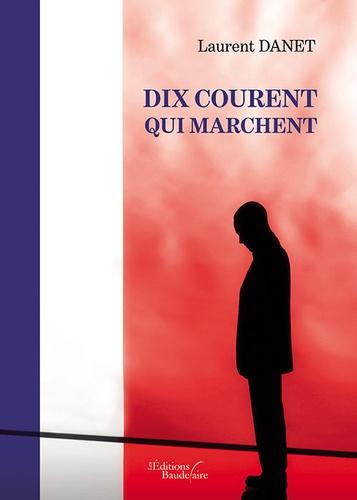 Laurent Danet - Dix courent qui marchent.