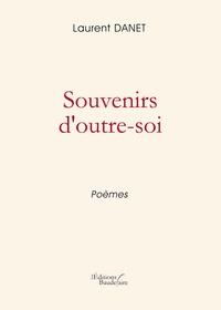 Laurent Danet - Souvenirs d'outre-soi.