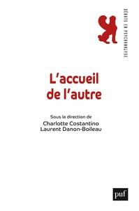 Laurent Danon-Boileau et Charlotte Costantino - L'accueil de l'autre.