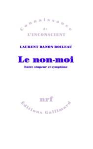 Laurent Danon-Boileau - Le non-moi - Entre stupeur et symptôme.