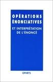 Laurent Danon-Boileau et Jean-Louis Duchet - Opérations énonciatives et interprétation de l'énoncé - Mélanges offerts à Janine Bouscaren.