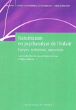 Laurent Danon-Boileau et Maya Garboua - Transmission en psychanalyse de l'enfant - Equipes, institutions, supervision.