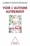 Laurent Danon-Boileau - Voir l'autisme autrement.