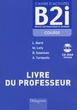 Laurent Dard et Martine Lely - Cahier d'activités B2i collège - Livre du professeur. 1 Cédérom