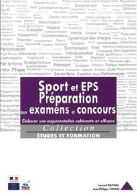Laurent Dartnell et Jean-Philippe Thomas - Sport et EPS - Préparation aux examens et concours - Elaborer une argumentation cohérente et efficace.