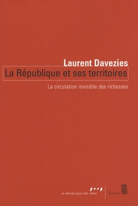 Laurent Davezies - La République et ses territoires - La circulation invisible des richesses.