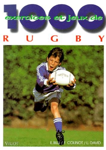 Laurent David et Emmanuel Billi - 1000 exercices et jeux de rugby.